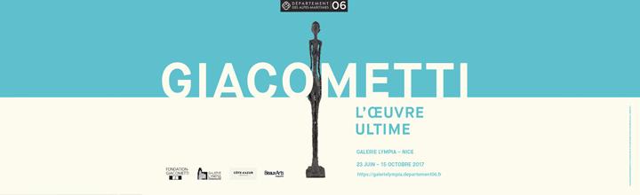 """GIACOMETTI, L'OEUVRE ULTIME"" du 23 juin au 15 octobre 2017 à la Galeri Lympia – Nice"